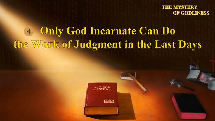 Solo il Dio incarnato può compiere l'opera del giudizio negli ultimi giorni