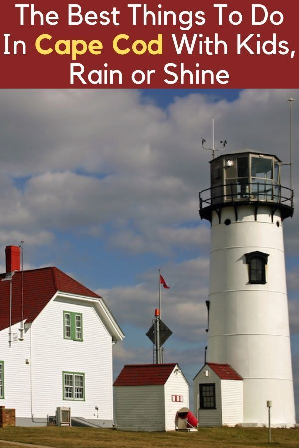 Read Our Primer The Best Cape Cod Things To Do With Kids Cape Cod Family Vacation California New England Travel