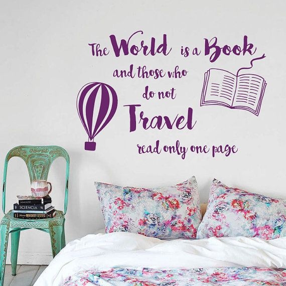 Amazing Wall Decal World Is Book Those Who Do Not Travel Read Only One Page Vinyl  Sticker Living Children S Room Design Murals Home Decor 43 Best Inspiring  Quotes ...