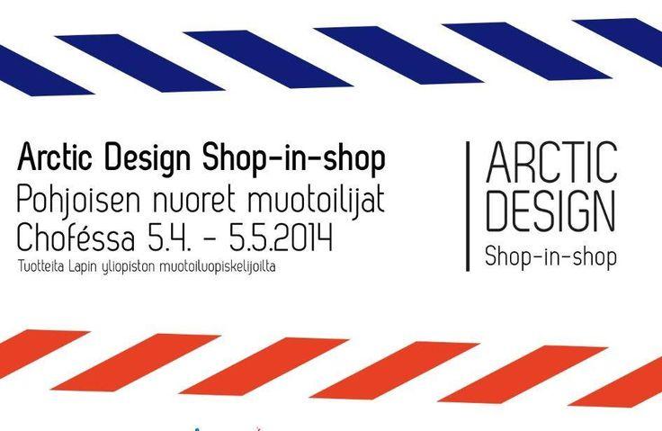 Pohjoisen nuorten muotoilijoiden tuotteita Helsingissä 5.4.-5.5.2014 Arctic Design shop-in-shop asettuu 5.4.-5.5.2014 väliseksi ajaksi Helsingin keskustassa (Lönnrotinkatu 14) 5.4.2014 avattavaan Art House Cafe ChoFé:en. ChoFén toimintakonseptissa yhdistyy design-myymälä, pieni kahvila ja yrittäjänä toimivan vaatesuunnittelija Niina Huovisen työhuone. Arctic Design shop-in-shop on ChoFén ensimmäinen tuotekattaus. Myynnissä on Lapin yliopiston taiteiden tiedekunnasta ponnistaneiden ...