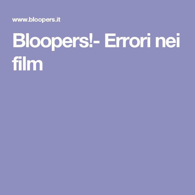 Bloopers!- Errori nei film