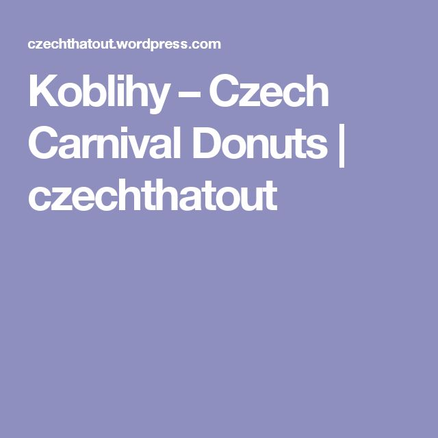 Koblihy – Czech Carnival Donuts | czechthatout