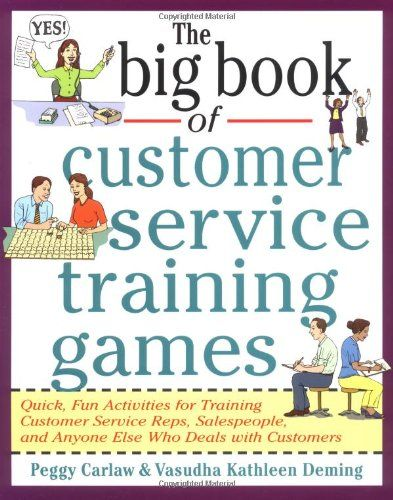 Bestseller Books Online The Big Book of Customer Service Training Games (Big Book Series) Peggy Carlaw, Vasudha Deming $16.5