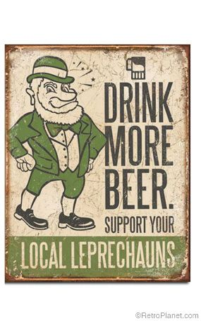 Drink More Beer. Support Your Local Leprechauns.