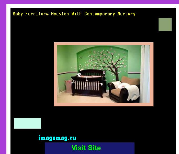 Baby Furniture Houston With Contemporary Nursery 195742   The Best Image  Search | Imagemag.ru | Pinterest | Baby Furniture And Babies