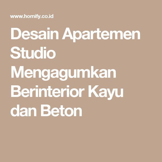 Desain Apartemen Studio Mengagumkan Berinterior Kayu dan Beton