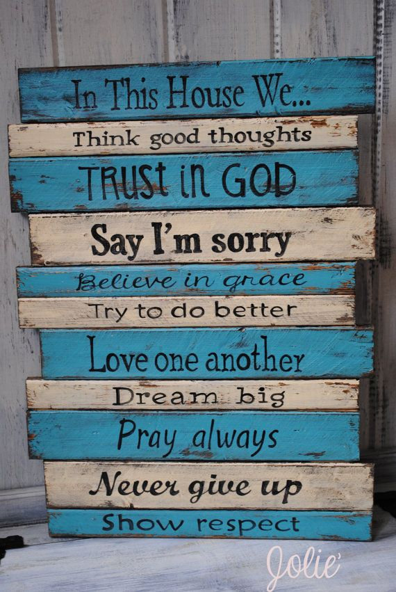 In This House wooden sign hand painted. $110.00, via Etsy.....(I could easily make this out of pallets for only the price of the paint) $110 is ridiculous