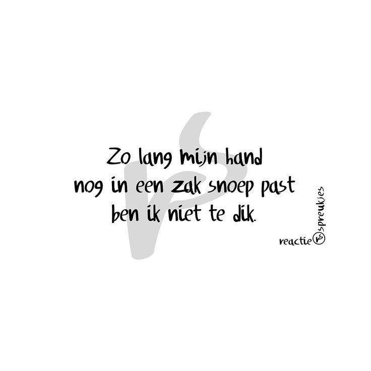 Zo lang mijn hand nog in een zak snoep past ben ik niet te dik #reactie #spreukjes #reactiespreukjes #quote #tekst #humor