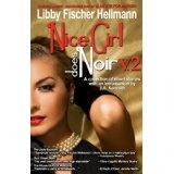 Nice Girl Does Noir: A Collection of Short Stories (Vol. 2) (Kindle Edition)By Libby Fischer Hellmann