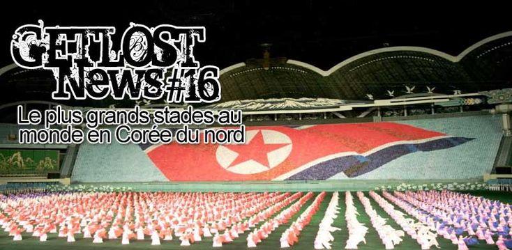Getlost actualité #Asie, Japon célèbre l'inflation, Fukushima c'est la merde, Corée du Nord le plus grand stade du monde #16