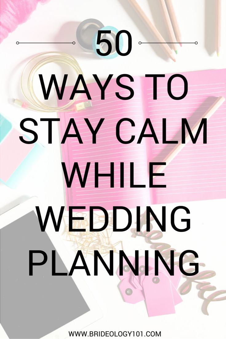 Are you engaged and already feeling stressed out? Need some ideas to destress? Check out these 50 ways to stay calm while wedding planning!
