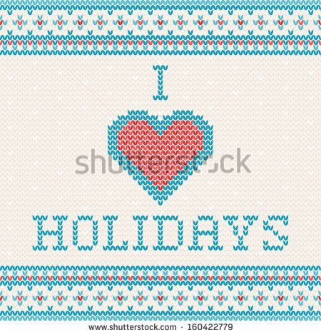 Knitted Christmas greeting card - I love holidays - stock vector. Knitting ornaments.