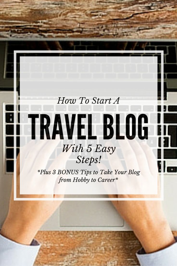 Ever wonder how to start a travel blog? I'll walk you through it in just 5  simple steps--with 3 bonus tips at the end to take your blog from a hobby  to a career!