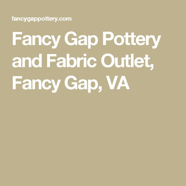 Fancy Gap Pottery and Fabric Outlet, Fancy Gap, VA