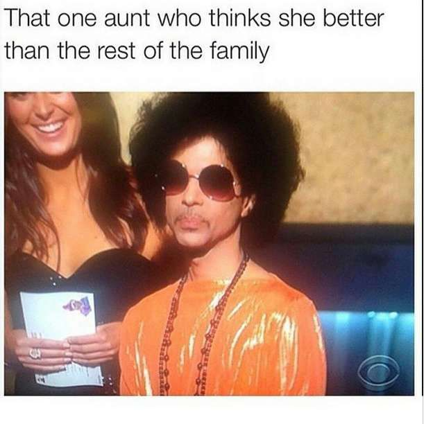 Sadly we all have that one aunt,  everyone secretly dislike