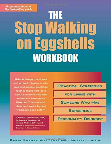 The Stop Walking on Eggshells Workbook: Practical Strategies for Living with Someone Who Has Borderline Personality Disorder