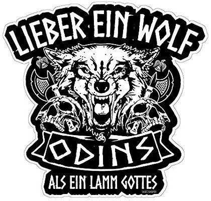 Lieber ein Wolf Odins als ein Lamm Gottes Wikinger Walhalla Aufkleber Autoaufkleber Sticker Vinylaufkleber Decal