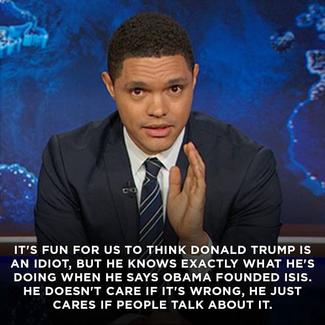 Funny Quotes About Donald Trump by Comedians and Celebrities: Trevor Noah: Trump Knows Exactly What's He's Doing
