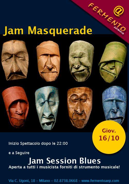 jam masquerade Giovedì 16 Ottobre 2014