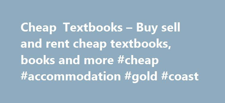 Cheap Textbooks – Buy sell and rent cheap textbooks, books and more #cheap #accommodation #gold #coast http://cheap.remmont.com/cheap-textbooks-buy-sell-and-rent-cheap-textbooks-books-and-more-cheap-accommodation-gold-coast/  #cheap textbooks # Cheap Textbooks // BIGWORDS.com Search to BUY, RENT, or SELL Textbooks BIGWORDS Best Price vs Others VitalSource how can you be so cheap and easy? BIGWORDS finds cheaper textbooks on average than every online store in our price comparison. Because no…