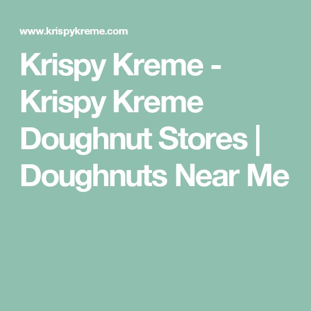 Krispy Kreme - Krispy Kreme Doughnut Stores | Doughnuts Near Me