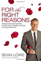Sean Lowe The Bachelor - For the Right Reasons book