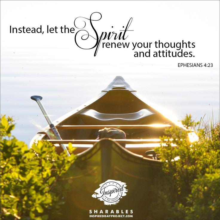 Ephesians 4:23  #inspireddayproject #myinspiredday #shareables
