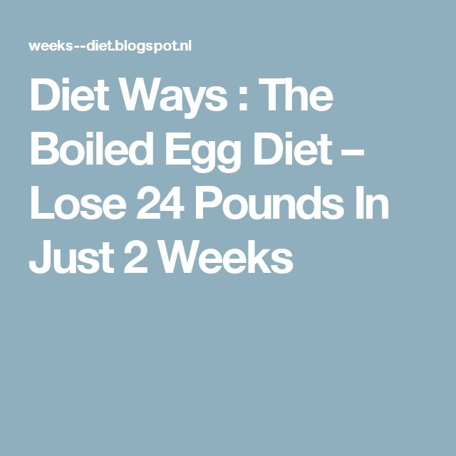 Diet Ways : The Boiled Egg Diet – Lose 24 Pounds In Just 2 Weeks