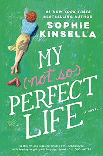 My Not So Perfect Life by Sophie Kinsella is a delightful book to add to your 2017 reading list. Perfect for fans of Gilmore Girls.