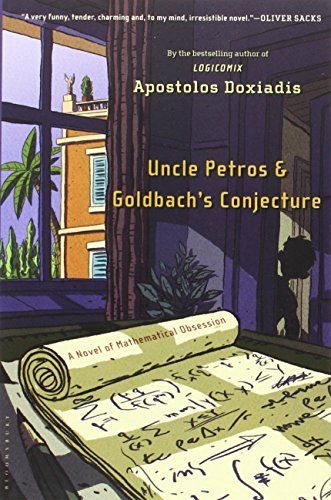 Uncle Petros and Goldbach's Conjecture: A Novel of Mathematical Obsession by Apostolos Doxiadis http://www.amazon.com/dp/1582341281/ref=cm_sw_r_pi_dp_toSSvb0JBFEZ3