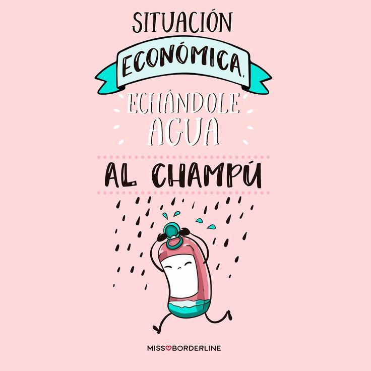 Situación economica: echándole agua al champú. #humor #frases #divertidas #graciosas #funny