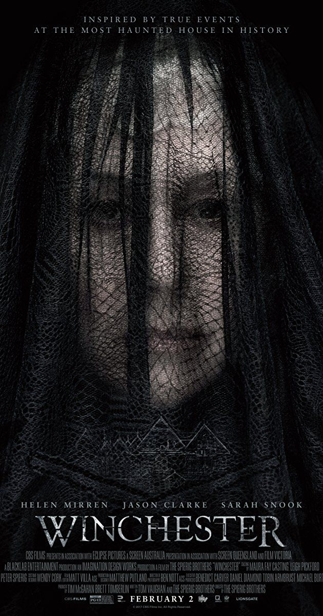 Directed by Michael Spierig, Peter Spierig. With Helen Mirren, Sarah Snook, Jason Clarke, Angus Sampson. Eccentric firearm heiress believes she is haunted by the souls of people killed by the Winchester repeating rifle.