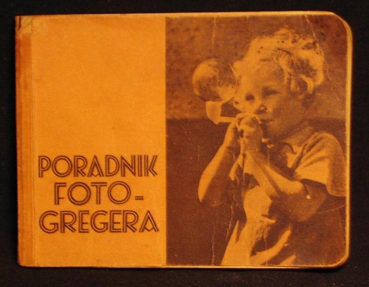 PORADNIK FOTO-GREGERA 1938 #aukcja #allegro #fotografia #historia #technika #sztuka