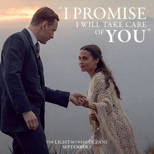 I promise I'll take care of YOU - The Light Between Oceans
