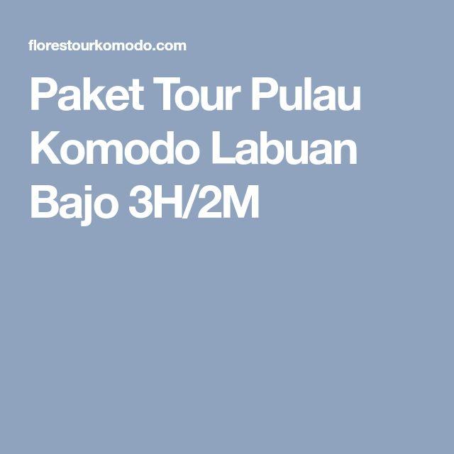 Paket Tour Pulau Komodo Labuan Bajo 3H/2M