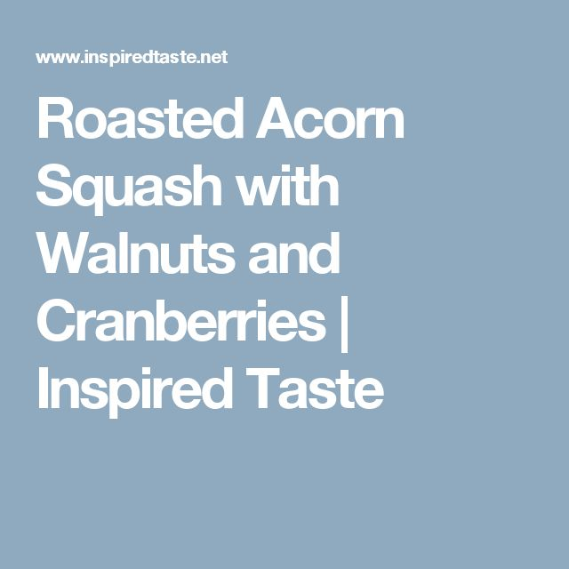 Roasted Acorn Squash with Walnuts and Cranberries | Inspired Taste