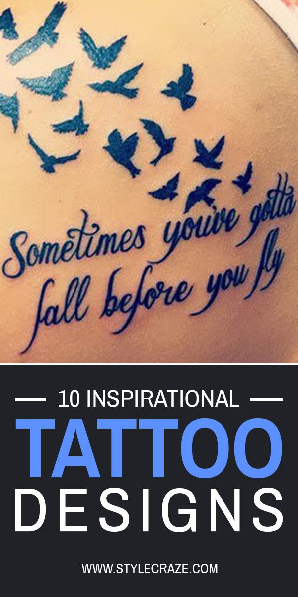 Inspirational tattoos help fulfill a person's constant need to be reminded of the important and good things in life. Inspirational tattoos are aesthetic works of art. These top ten inspirational tattoos are a treasure trove of quotes for life, love, strength and success. #tattoos