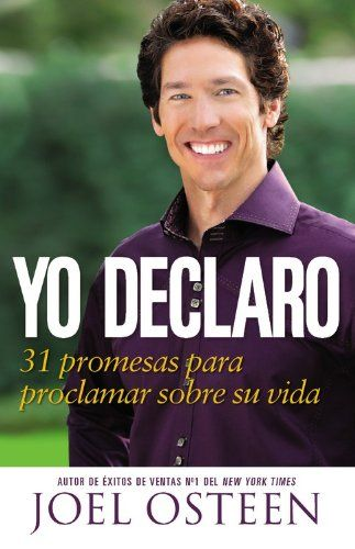 i want this book! but in english, of course. not en espanol.... I Declare: 31 Promises to Speak Over Your Life by Joel Osteen
