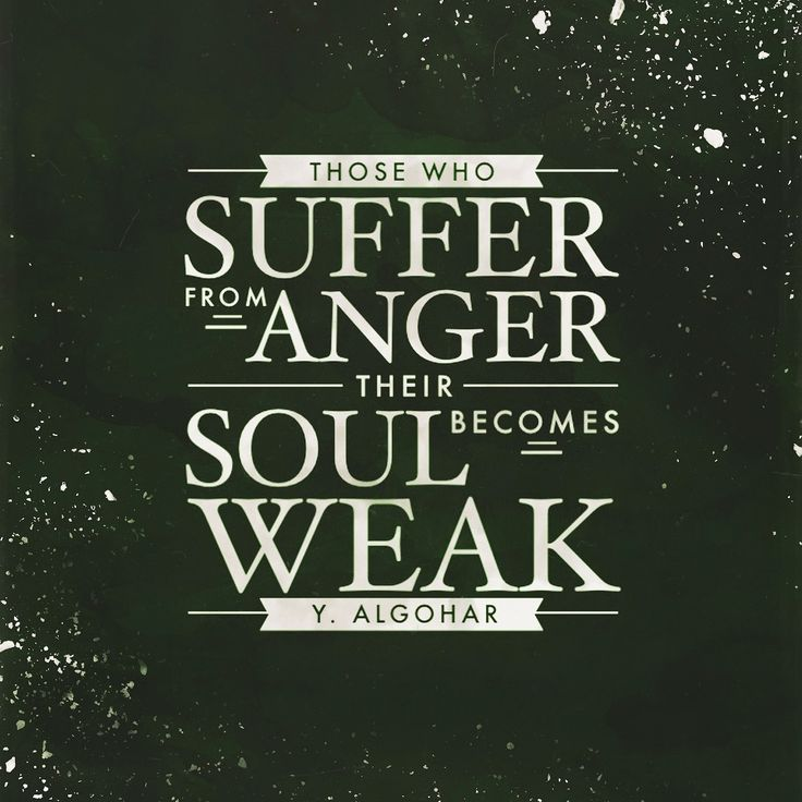 Quotes About Anger And Rage: 'Those Who Suffer From Anger, Their Soul Becomes Weak