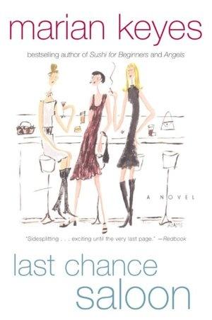 Last Chance Saloon - Marian Keyes   Great British/Irish chick lit.