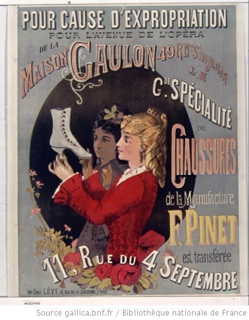 Pour cause d'expropriation pour l'avenue de l'Opéra de la Maison Caulon... La grande spécialité de chaussures ou la Manufacture F. Pinet est transférée... : [affiche] / [non identifié] - 1