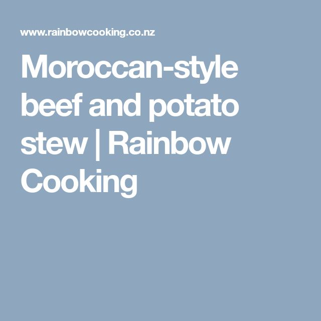 Moroccan-style beef and potato stew   Rainbow Cooking