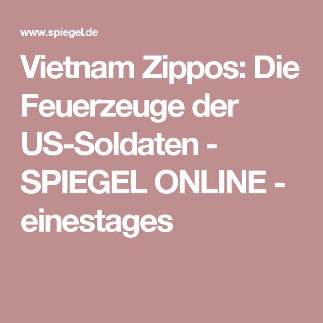 Vietnam Zippos: Die Feuerzeuge der US-Soldaten - SPIEGEL ONLINE - einestages