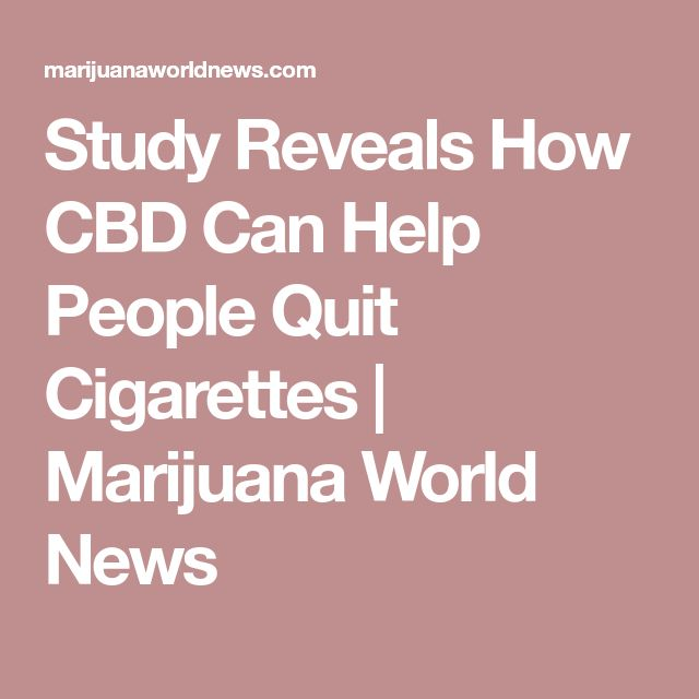 Study Reveals How CBD Can Help People Quit Cigarettes | Marijuana World News