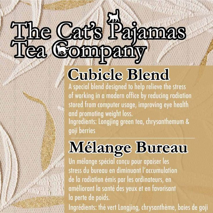 Cubicle Blend  A special blend designed to help relieve the stress  of working in a modern office by reducing radiation  stored from computer usage, improving eye health  and promoting weight loss.  Ingredients: Longjing green tea, chrysanthemum &   goji berries