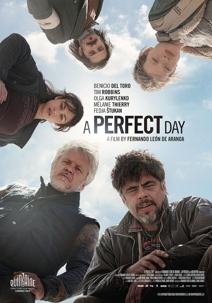 A Perfect Day (2015) ...Aid workers (Benicio Del Toro, Tim Robbins, Olga Kurylenko) in the Balkans try to retrieve a man's body from a well before it contaminates the water for nearby villagers. (02-Oct-2016)