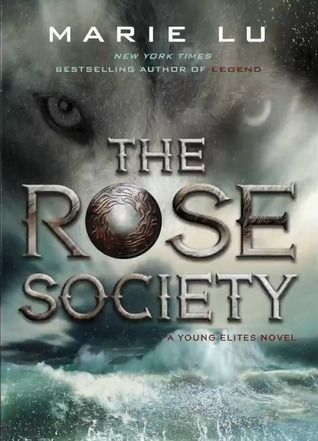 Cover Reveal: The Rose Society (The Young Elites #2) by Marie Lu  -On sale October 6th 2015 by G.P. Putnam's Sons Books for Young Readers