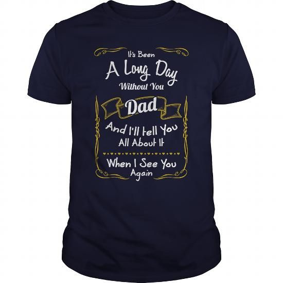 Name Its Been A Long Day Without You Dad Great Gift For Any Son Or Daughter T-Shirts