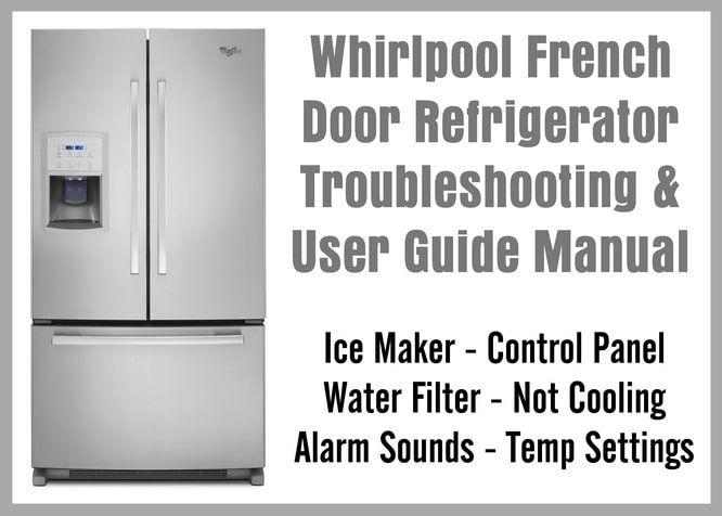 Whirlpool French Door Refrigerator Owners Manual French Door Refrigerator Refrigerator Whirlpool Refrigerator