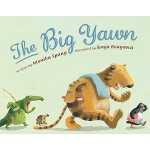 The Big Yawn: Amazon.ca: Monika Spang, Penelope Todd, Sonja Bougaeva, Sophie Huber: Books